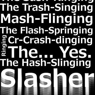 The Hash-Slinging Slasher Black on White by Avotteren