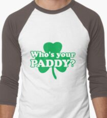 St. Patrick's day: Who's your paddy Men's Baseball ¾ T-Shirt