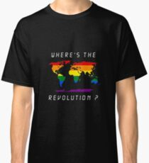 Wheres the revolution colorfull Classic T-Shirt