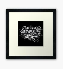 Forget About Today Until Tomorrow - Inspirational Vintage And Retro Rock Typography Text Music Design  Framed Print