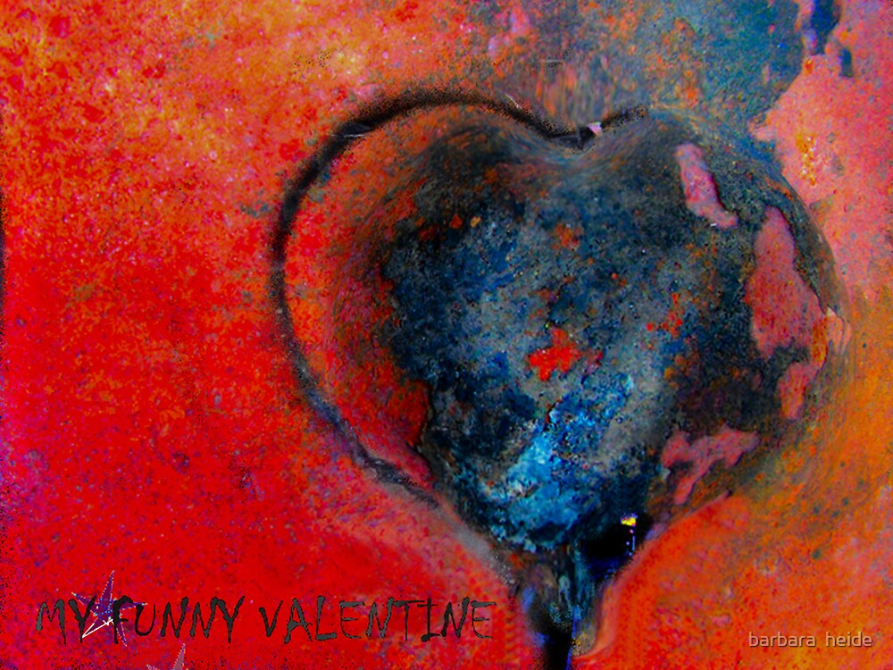 My Funny Valentine by barbara  heide