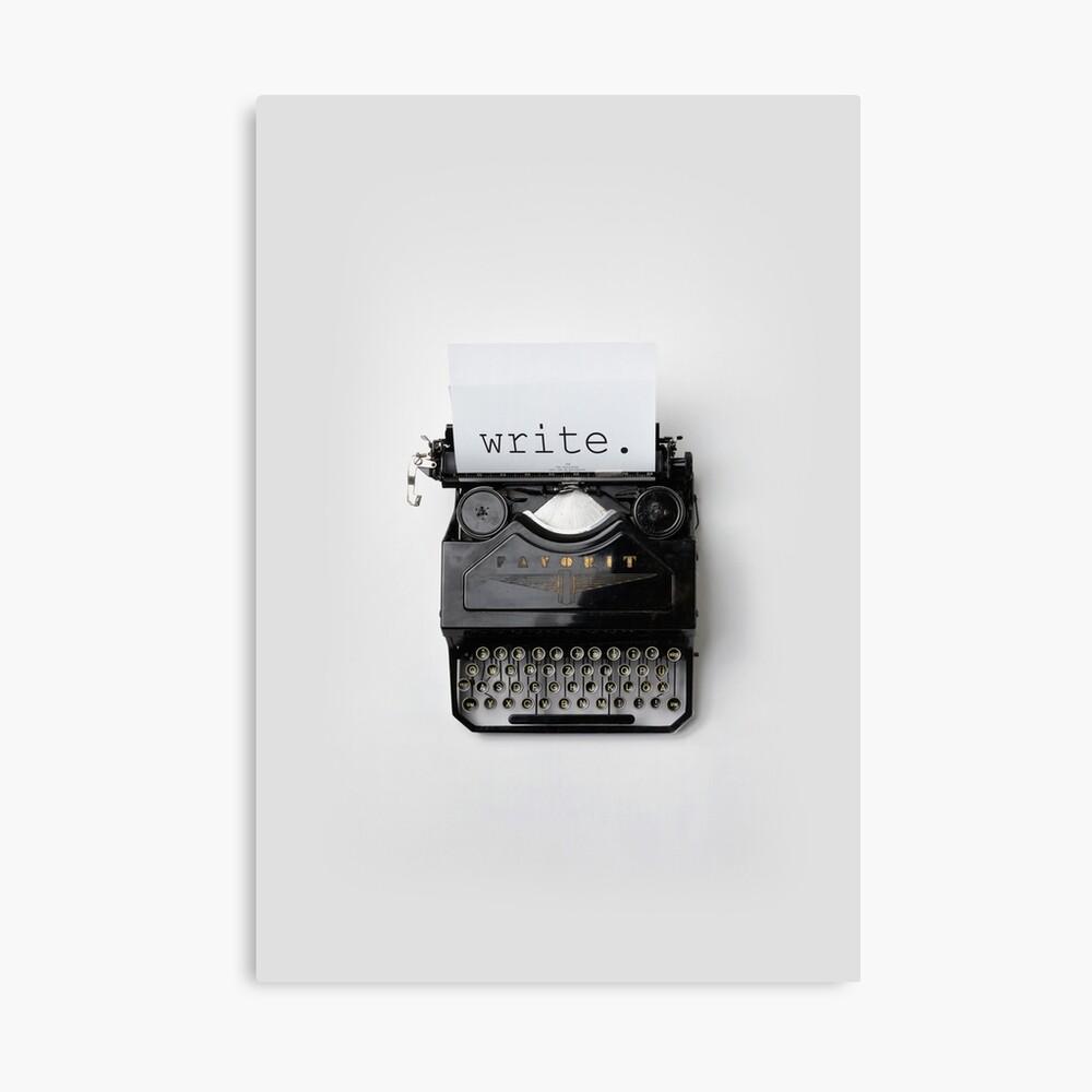 Schreiben, schreiben, schreiben. Leinwanddruck