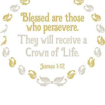 Bible Scripture T-Shirt Crown of Life James 1:12 by elfsage