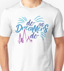 Do As Dreamers Do T-Shirt
