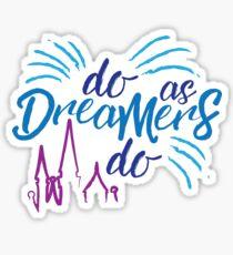 Do As Dreamers Do Sticker