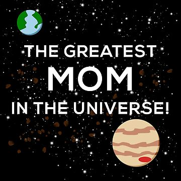 Greatest Mom in the Universe Geek T-Shirt for Women by elfsage