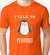 I talk to Penguins - Penguin Animal Lover T-Shirt