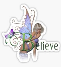 You Have To Believe Sticker