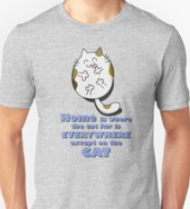 Home is where the cat fur is everywhere except on the cat - Calico Unisex T-Shirt