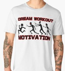Dream workout motivation Zombie chase Men's Premium T-Shirt