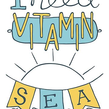 I need vitamin sea by IrynMerry
