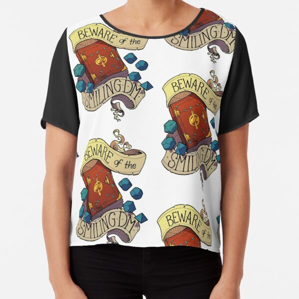 Beware of the Smiling Dungeon Master Chiffon Top