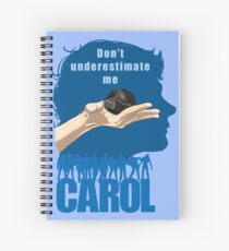 Carol Peletier - Don't underestimate me Spiral Notebook