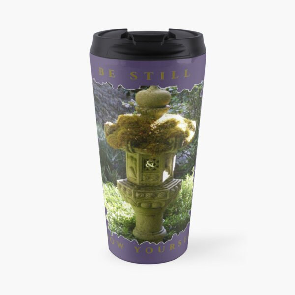 HEALING PEACEFUL MEDITATION KEEP STILL AND KNOW YOURSELF Travel Mug