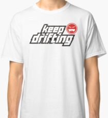 Keep Drifting (old) Classic T-Shirt