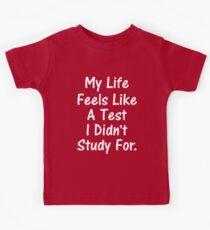 My Life Feels Like A Test I Didn't Study For Kids Tee