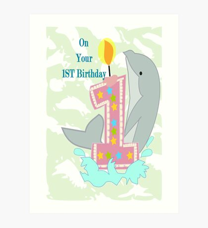 on your First Birthday (8750 Views) Art Print