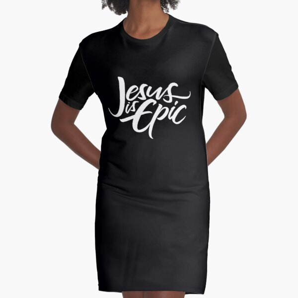 Jesus is Epic Lettering - Christianity Religious Graphic T-Shirt Dress