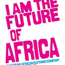 I am the future of Africa by kaysha