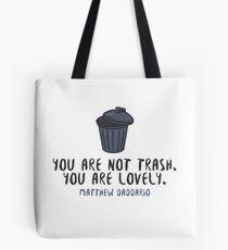 You're Not Trash - Matt Daddario Tote Bag
