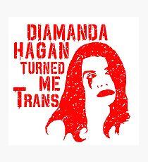 Diamanda Hagan Turned Me Trans (Red) Photographic Print