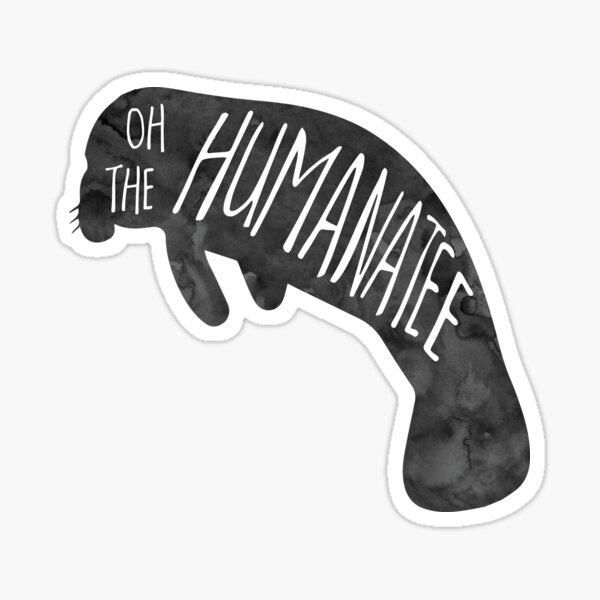 Oh, the huMANATEE pun Sticker