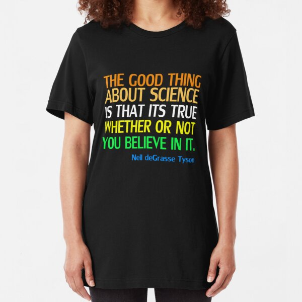 Neil deGrasse Tyson Popular Quote About Science Slim Fit T-Shirt