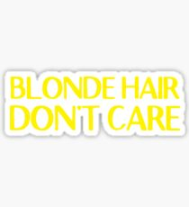 Blonde hair, Don't care Sticker