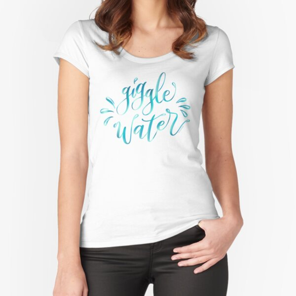 Giggle Water Hand Lettered Design Fitted Scoop T-Shirt