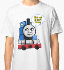 "Cheeky Thomas ""Shut up! It isn't funny"" Classic T-Shirt"