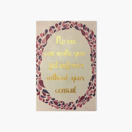 No One Can Make You Feel Inferior Art Board Print