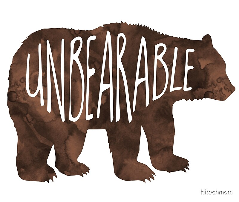 Image result for unbearable
