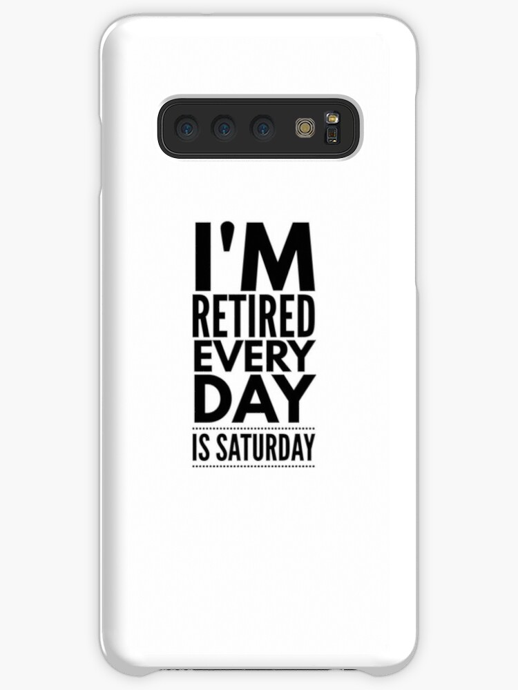 e62b8458a I'm Retired Every Day Is Saturday - Funny Retirement