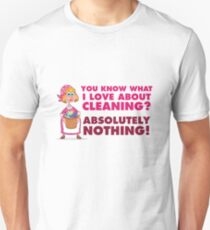 WHAT I LOVE ABOUT CLEANING Unisex T-Shirt