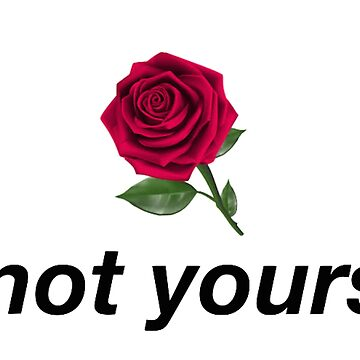 NOT YOURS by internetokay