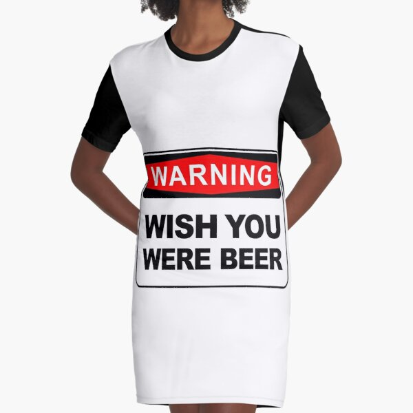 WISH YOU WERE BEER Graphic T-Shirt Dress