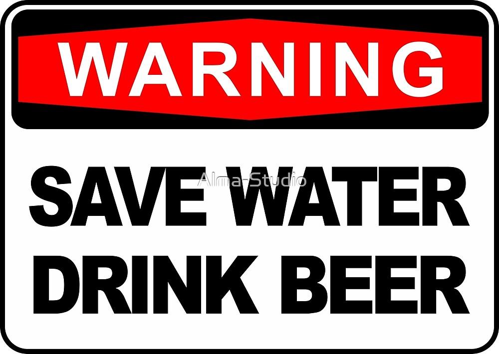 SAVE WATER, DRINK BEER - FRIDGE WARNING SIGN STICKER by Alma-Studio