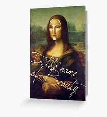 In The Name Of Beauty Greeting Card