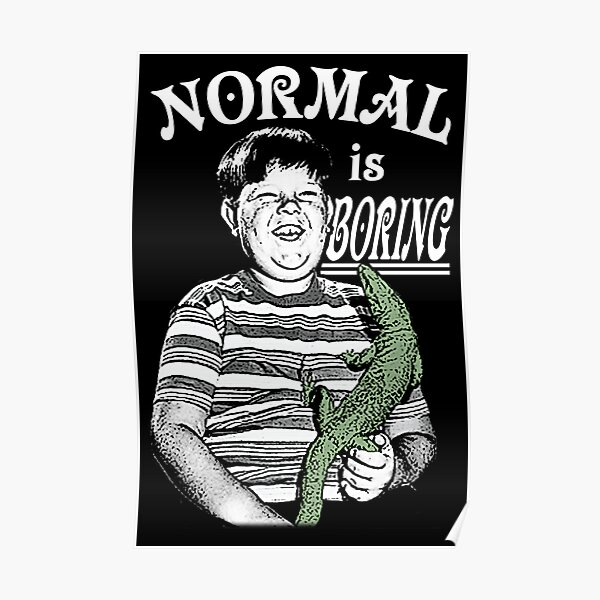 Pugsley: Normal is Boring Poster