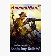 Bonds Buy Bullets -- World War I Photographic Print