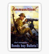 Bonds Buy Bullets -- World War I Sticker