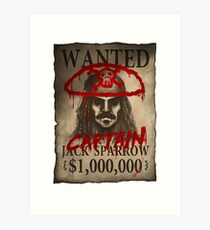 WANTED Jack Sparrow ( CAPTAN ! JACK SPARROW ! ) Art Print