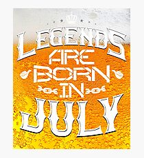 Queens Legends beer are born in july  Photographic Print