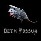 Deth Possum by Dextra Hoffman