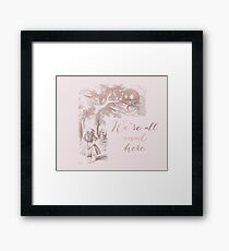 Alice in the rose gold - We're all mad here Framed Print