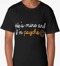 HE IS MINE AND I'M PSYCHO Long T-Shirt