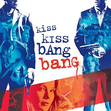 Kiss Kiss Bang Bang by usingbigwords