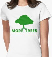 More Trees Womens Fitted T-Shirt