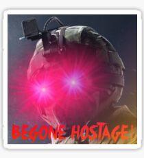 "FUZE - ""BEGONE HOSTAGE!"" Sticker"