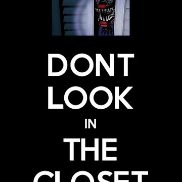 Don't Look in the Closet by ArianaFaithJ